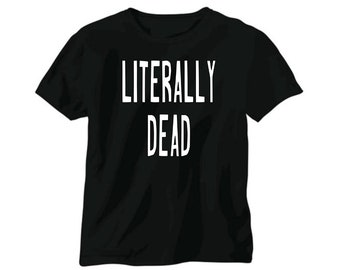 Literally Dead Funny Halloween Unisex T Shirt Many Sizes Colors Custom Horror Halloween Merch Massacre