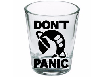Don't Panic Hitchhikers Guide to the Universe Shot Glass Horror Halloween Drinking Bar Gift for Him Her Merch Massacre