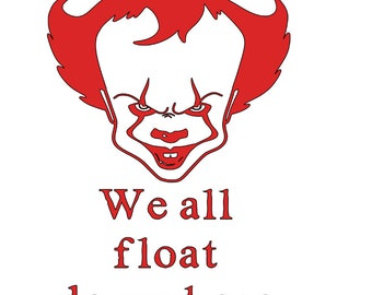 We All Float Down Here Pennywise It Horror Vinyl Car Decal Bumper Window Sticker Any Color Multiple Sizes