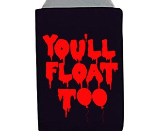 IT You'll Float Too Pennywise the Clown Stephen King Derry Maine Horror Halloween Horror Can Cooler Sleeve Bottle Holder Merch Massacre