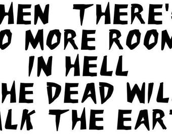Dawn of the Dead No Room in Hell Zombie Horror Vinyl Car Decal Bumper Window Sticker Any Color Multiple Sizes