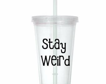 Stay Weird Funny Unique Horror Tumbler Cup Gift Home Decor Gift for Her Him Any Color Personalized Custom