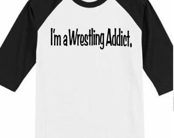 Pro Wrestling I'm a Wrestling Addict Funny Comedy Baseball Raglan 3/4 Sleeve Unisex T Shirt Clothes Wrestle Gear Athletic Merch Massacre
