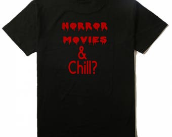 Horror Movies & Chill? T Shirt Clothes Many Sizes Colors Custom Horror Halloween Merch Massacre