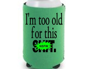 Lethal Weapon I'm Too Old For This Shit Eighties Action Comedy Movie Halloween Horror Can Cooler Can Sleeve Bottle Holder Merch Massacre