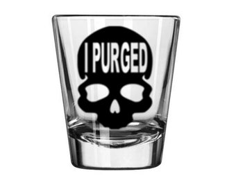 The Purge I'm an American I Purged Voted America Crime TV Show Shot Glass Horror Halloween Drinking Bar Gift for Him Her Merch Massacre