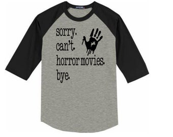 Sorry Can't Horror Movies Bye Baseball Raglan 3/4 Sleeve T Shirt Unisex Clothes Horror Halloween Merch Massacre