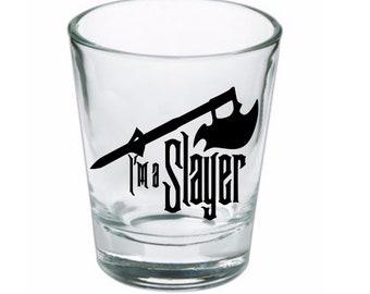 I'm a Slayer Buffy the Vampire Slayer Shot Glass Horror Halloween Drinking Bar Gift for Him Her Merch Massacre