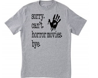 Sorry Can't Horror Movies ByeT Shirt Clothes Many Sizes Colors Custom Horror Halloween Merch Massacre