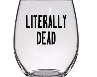 Literally Dead Funny Horror Pint Wine Glass Tumbler Alcohol Drink Cup Barware Halloween Merch Massacre