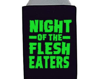 Night of the Flesh Eaters Living Dead Zombie Zombies George Romero  Horror Halloween Horror Can Cooler Sleeve Bottle Holder Merch Massacre