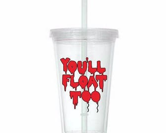 You'll Float Too It 2017 Pennywise Horror Tumbler Cup Gift Home Decor Gift for Her Him Any Color Personalized Custom