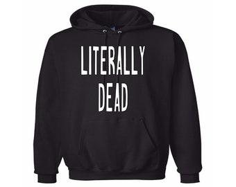 Literally Dead Funny Halloween Unisex Hoodie Pullover Hooded Sweatshirt Many Sizes Colors Custom Horror Halloween Merch Massacre