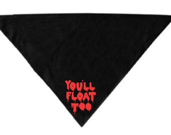 You'll Float Too It Pennywise Pet Bandana Scarf Cat Dog Clothes Horror Halloween Accessories Merch Massacre