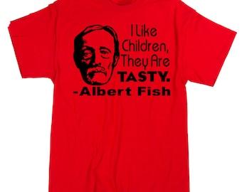 Albert Fish Serial Killer True Crime Cannibal Quote Dark Humor Funny Horror Unisex T Shirt Many Sizes Colors Custom Halloween Merch Massacre