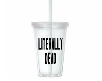 Literally Dead Funny Horror Tumbler Cup Gift Home Decor Gift for Her Him Any Color Personalized Custom Merch Massacre