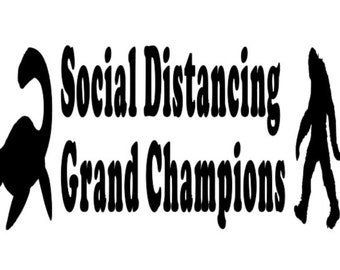 Social Distancing Grand Champions Bigfoot Loch Ness Nessie Vinyl Car Decal Bumper Window Sticker Any Color Multiple Sizes Custom