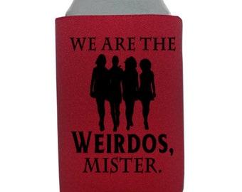 We are the Weirdos Mister The Craft Nancy Halloween Horror Can Cooler Can Sleeve Bottle Holder Merch Massacre