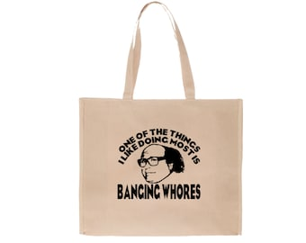 It's Always Sunny in Philadelphia Frank Reynolds Banging Whores Funny Quote Raunchy Comedy LOL Canvas Tote Bag Market Grocery Merch Massacre