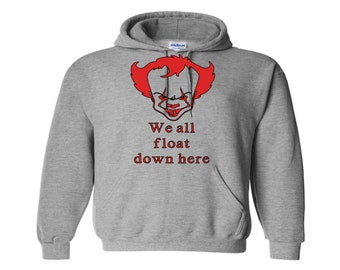 We All Float Down Here Pennywise It Unisex Hoodie Pullover Hooded Sweatshirt Many Sizes Colors Custom Horror Halloween Merch Massacre