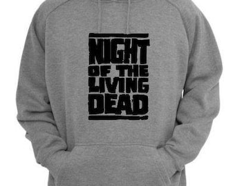Night of the Living Dead Zombie Unisex Hoodie Pullover Hooded Sweatshirt Many Sizes Colors Custom Horror Halloween Merch Massacre