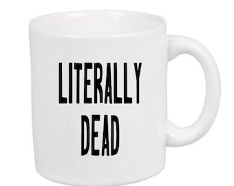 Literally Dead Funny Horror Mug Coffee Cup Gift Home Decor Kitchen Bar Gift for Her Him Merch Massacre