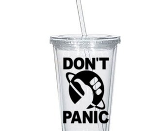 Hitchhiker's Guide to the Galaxy Don't Panic Science Fiction Tumbler Cup Gift Home Decor Gift for Her Him Any Color Personalized Custom
