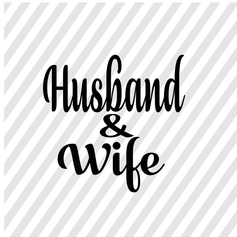 Husband and wife DXF Husband and wife cutting file for cricut Husband and wife SVG Husband and wife PNG