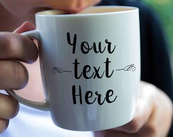 Design Your Own Mug - Custom Name Mug - Personalized Mug - Custom Mug- Custom Coffee Mug With Sayings - Mothers Day Gift - Personalised Mugs