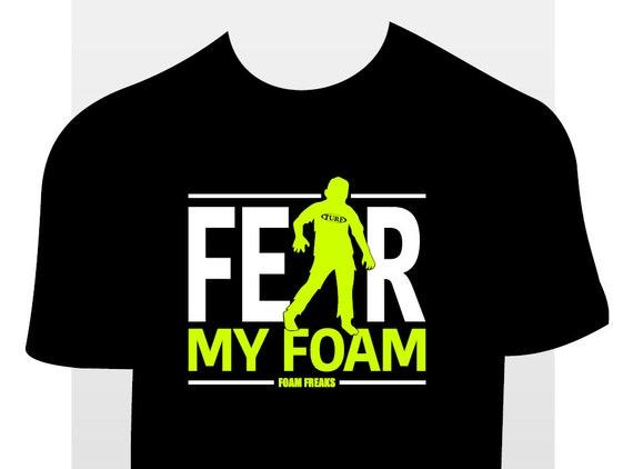 Fear My Foam