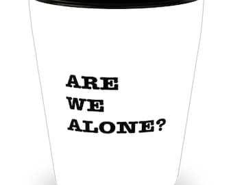 We Are Not Alone Mug For Space Aliens Followers Xenoarchaeology Scientists Fans Collectable Bar Jigger
