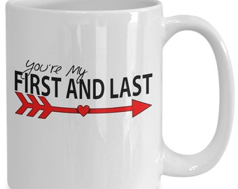 You're my First and Last Couples Mugs - You're my First and Last - 11oz or 15oz Ceramic Cups For Coffee And Tea