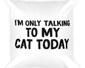 Talking To My Cat Square Pillow- Christmas Gift - Throw Pillow, Bed Pillow, Kids Room Decor