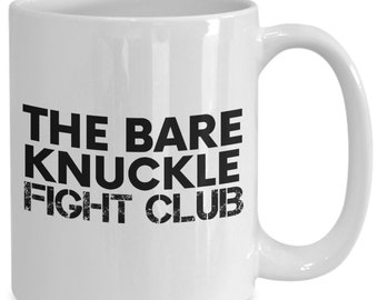 The bare knuckles fight club mug - imaginative gift - ceramic coffee tea cup - 11oz and big 15oz