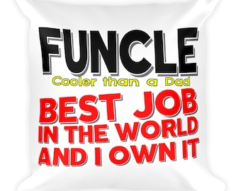 Funcle Best Job In The World Square Pillow - Christmas Gift - Throw Pillow, Bed Pillow, Kids Room Decor