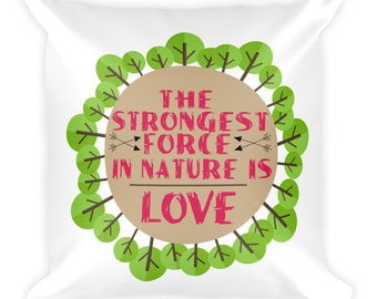 The Strongest Force Is Love Square Pillow- Christmas Gift - Throw Pillow, Bed Pillow, Kids Room Decor