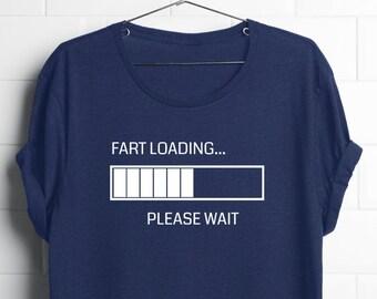 341331a3c Fart Loading Shirt, Gag Gift Tshirt, Novelty tshirts, Fart Humor Shirts, Funny  Shirts for Dad, Father's Day Gift, Humor Gifts, Fart Tshirts