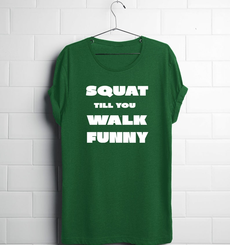 e90bed5d0d Squat Till You Walk Funny Funny Workout T-Shirt Workout Tops | Etsy
