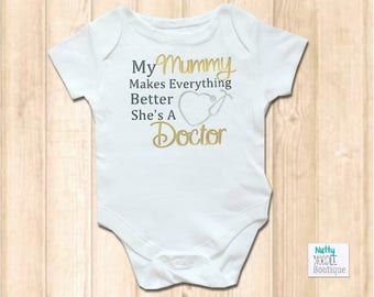 9f797c3d7da Baby Grow - My Mummy Makes Everything Better She s A Doctor