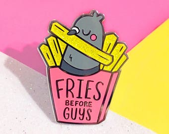 Fries Before Guys Hard Enamel Pin | Pigeon Lapel Pin | Cute Pink French Fry Bird Pin