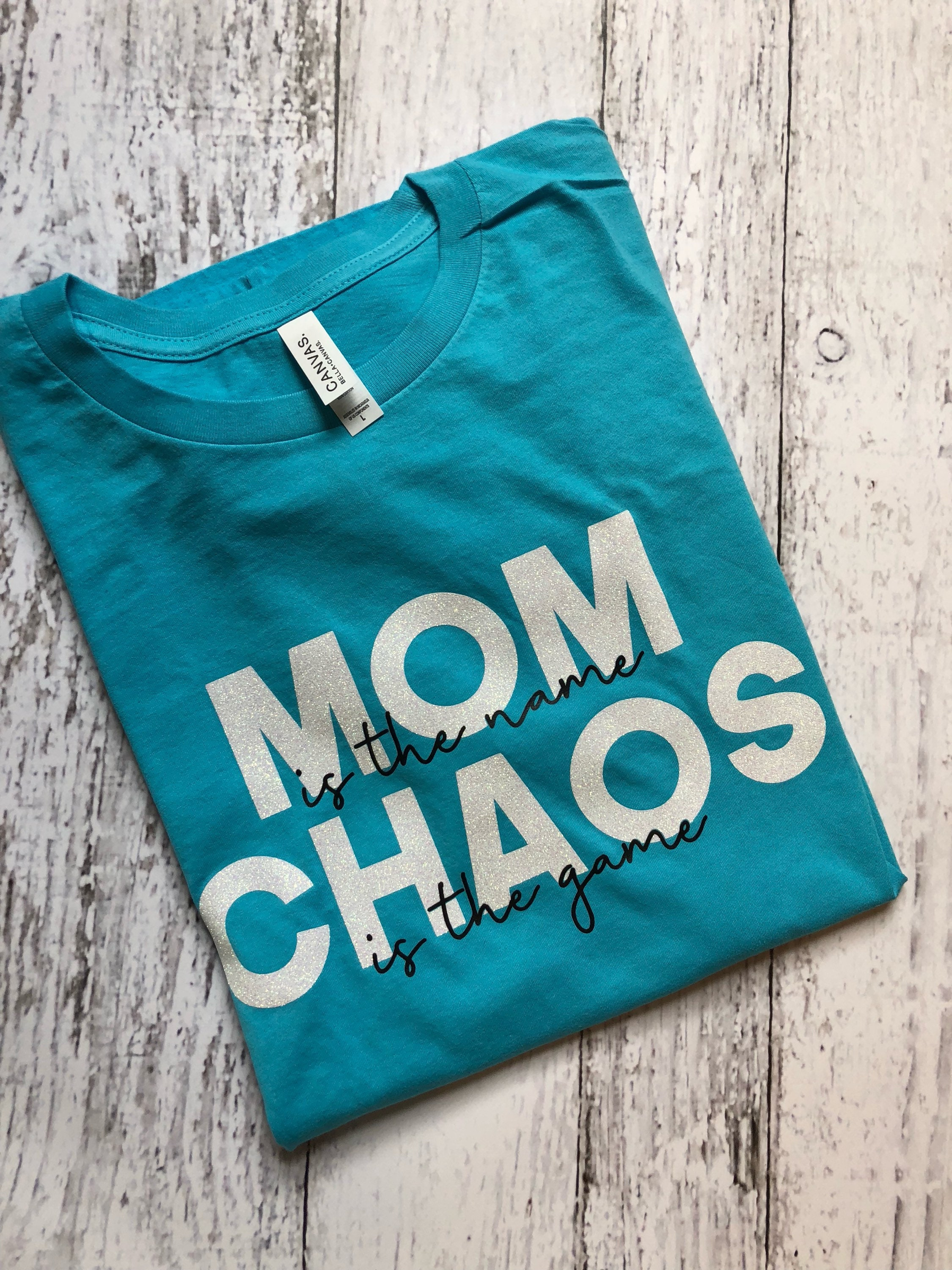 Mom Is The Name, Chaos Is The Game T-Shirt / Funny Mom Shirts / Funny Mom  T-Shirts / Funny Shirts / Motherhood Shirts / Gifts For Mom / Tee