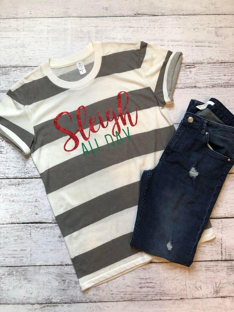 2f9cc295fe6 Sleigh All Day Shirt   Christmas Shirt   Funny Christmas Shirt