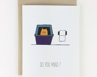 Funny Cat Card - Do you mind...?