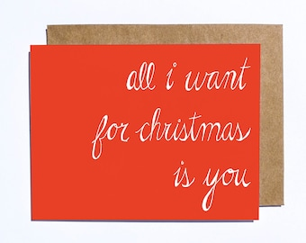 All I Want For Christmas Is You Greeting Card –in Red