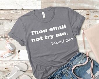 a373e3a6d Thou Shall Not Try Me Tshirt Gift Ladies Womens Mood Fashion Clothing Diva  Urban Hip Hop Grey Black White Black Navy
