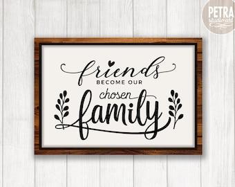 Wall Art Friends Become Our Chosen Family Wood Sign Friends Friends Decor Inspirational Home Decor- Wall Hanging