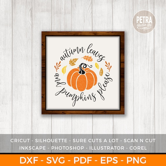 Autumn Leaves And Pumpkins Please Svg Cut File A Fall Svg Cut Etsy