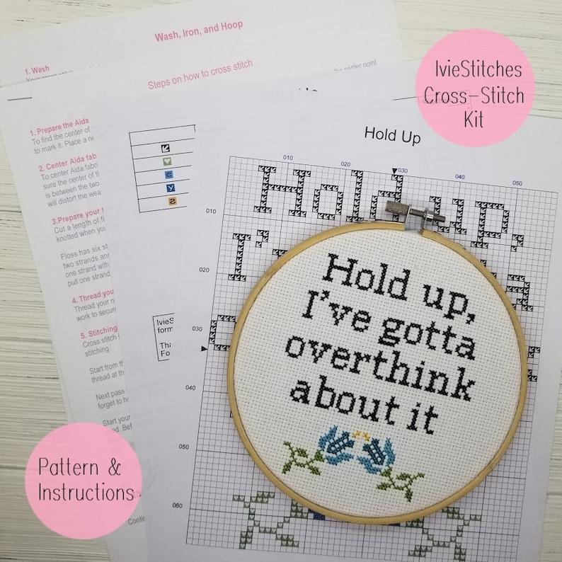 Hold Up I Gotta Overthink About It Cross Stitch Kit Overthink image 0