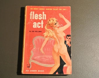 Flesh Act, and erotic novel by Don Wellman - Vintage - Rare
