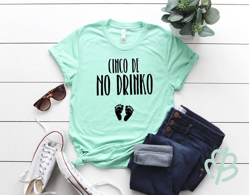 9c361541449f Cinco de no drinko shirt Cinco de mayo shirt pregnancy | Etsy